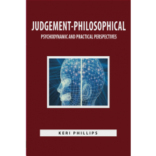JUDGEMENT-PHILOSOPHICAL, PSYCHODYNAMIC AND PRACTICAL PERSPECTIVES
